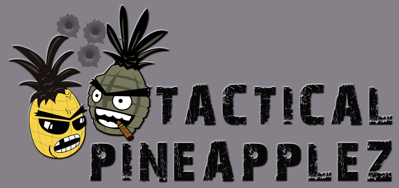 Tactical Pineapplez